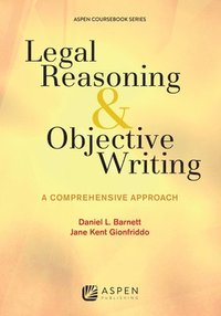 bokomslag Legal Reasoning and Objective Writing: A Comprehensive Approach