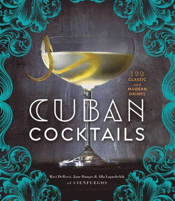 bokomslag Cuban cocktails - 100 classic and modern drinks