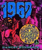 bokomslag 1967: A Complete Rock Music History of the Summer of Love