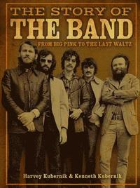 bokomslag The Story of The Band: From Big Pink to the Last Waltz