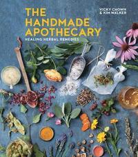 bokomslag The Handmade Apothecary: Healing Herbal Remedies