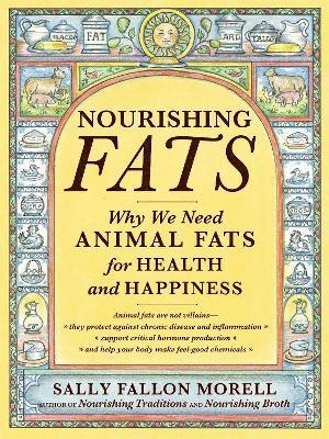 bokomslag Nourishing fats - why we need animal fats for health and happiness