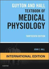 bokomslag Guyton and Hall Textbook of Medical Physiology, International Edition