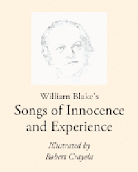 bokomslag William Blake's Songs of Innocence and Experience: Illustrated by Robert Crayola