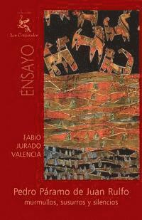 bokomslag Pedro Páramo de Juan Rulfo: Murmullos, susurros y silencios