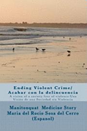 bokomslag Ending Violent Crime/ Acabar con la delincuencia: A vision of a society free of violence/ Una Visión de una Sociedad sin Violencia
