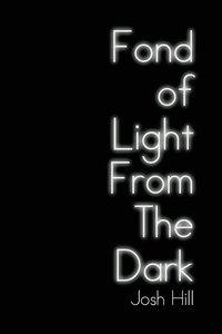 bokomslag Fond of Light from the Dark
