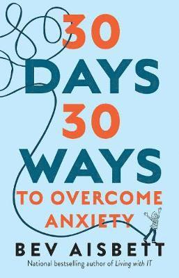 bokomslag 30 Days 30 Ways to Overcome Anxiety