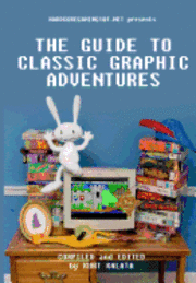bokomslag Hardcoregaming101.net Presents: The Guide to Classic Graphic Adventures
