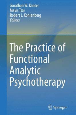 bokomslag The Practice of Functional Analytic Psychotherapy