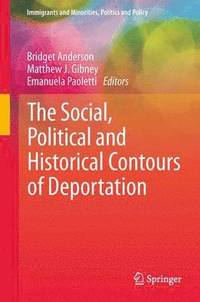 bokomslag The Social, Political and Historical Contours of Deportation