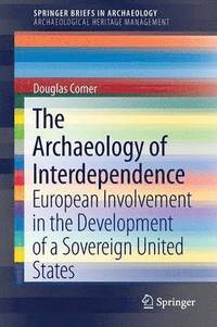 bokomslag The Archaeology of Interdependence