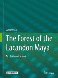 bokomslag The Forest of the Lacandon Maya