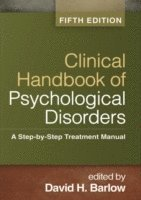 bokomslag Clinical Handbook of Psychological Disorders, Fifth Edition: A Step-by-Step Treatment Manual