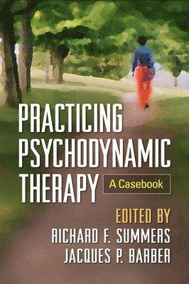 bokomslag Practicing Psychodynamic Therapy: A Casebook