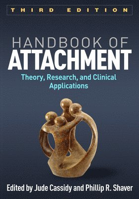 bokomslag Handbook of Attachment, Third Edition