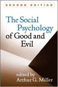bokomslag The Social Psychology of Good and Evil
