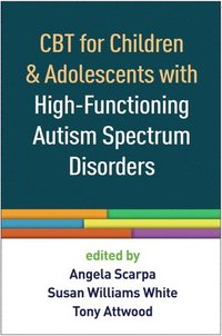 bokomslag CBT for Children and Adolescents with High-Functioning Autism Spectrum Disorders