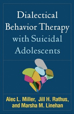 bokomslag Dialectical behavior therapy with suicidal adolescents