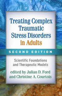 bokomslag Treating Complex Traumatic Stress Disorders in Adults