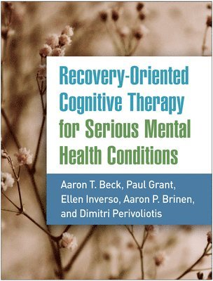 bokomslag Recovery-Oriented Cognitive Therapy for Serious Mental Health Conditions