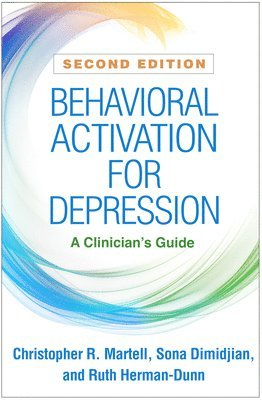 Behavioral Activation for Depression, Second Edition: A Clinician's Guide 1