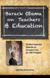 bokomslag Barack Obama on Teachers and Education: The Most Important Speeches on Education from Our 44th President