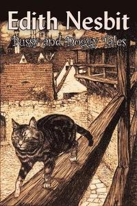 bokomslag Pussy and Doggy Tales by Edith Nesbit, Science Fiction, Adventure, Fantasy &; Magic, Fairy Tales, Folk Tales, Legends &; Mythology