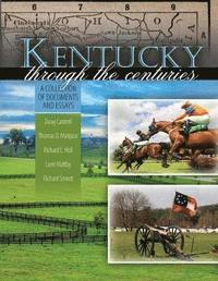 bokomslag Kentucky through the Centuries: A Collection of Documents and Essays
