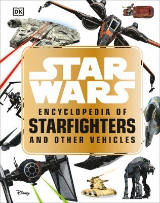 bokomslag Star Wars  Encyclopedia Of Starfighters And Other Vehicles