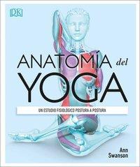 bokomslag Anatomía del Yoga (Science of Yoga): Un Estudio Fisiológico Postura a Postura