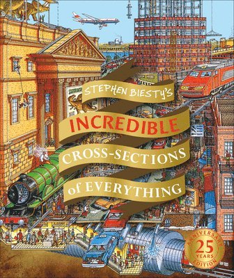 bokomslag Stephen Biesty's Incredible Cross Sections of Everything
