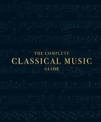 bokomslag The Complete Classical Music Guide