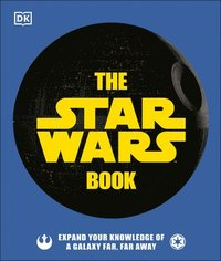 bokomslag The Star Wars Book: Expand Your Knowledge of a Galaxy Far, Far Away