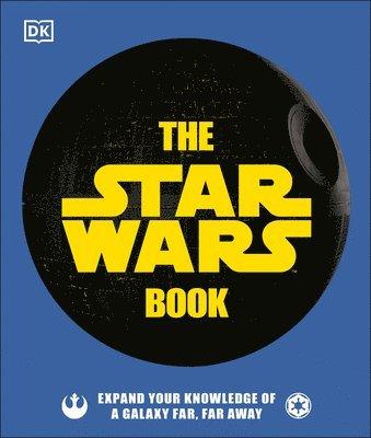 bokomslag The Star Wars Book: Expand Your Knowledge of a Galaxy Far, Far Away