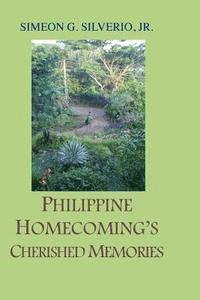 bokomslag Philippine Homecoming's Cherished Memories
