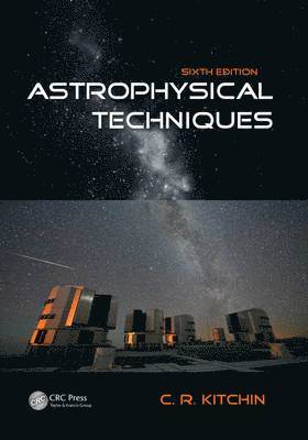 bokomslag Astrophysical Techniques, Sixth Edition