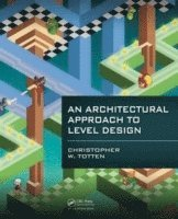 bokomslag An Architectural Approach to Level Design