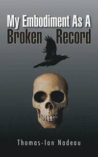 bokomslag My Embodiment as a Broken Record