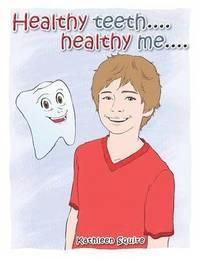 bokomslag Healthy Teeth....Healthy Me....