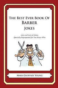 bokomslag The Best Ever Book of Barber Jokes: Lots and Lots of Jokes Specially Repurposed for You-Know-Who