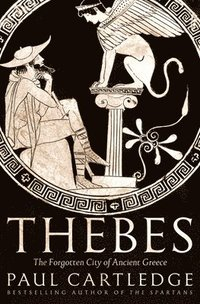 bokomslag Thebes: The Forgotten City of Ancient Greece