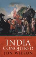 bokomslag India Conquered: Britain's Raj and the Chaos of Empire