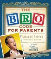 bokomslag The Bro Code for Parents