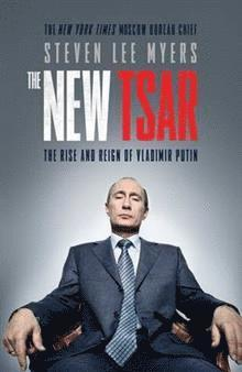 bokomslag The New Tsar: The Rise and Reign of Vladimir Putin