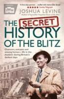 bokomslag The Secret History of the Blitz