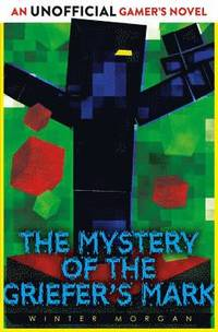 bokomslag The Mystery of the Griefer's Mark