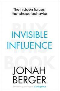 bokomslag Invisible influence - the hidden forces that shape behaviour