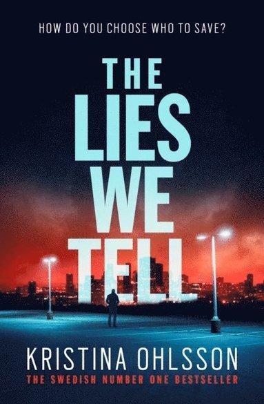 bokomslag The Lies We Tell