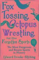 bokomslag Fox Tossing, Octopus Wrestling and Other Forgotten Sports